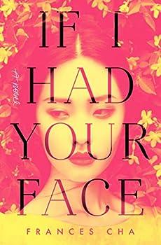 If I Had Your Face  A Novel