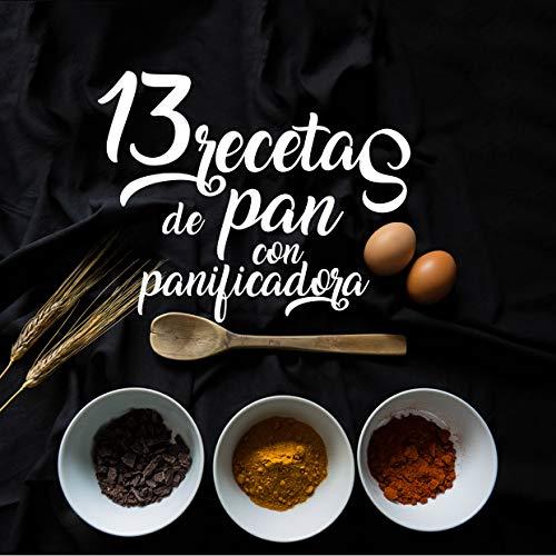 13 Recetas de pan con panificadora