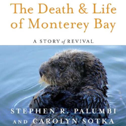 The Death and Life of Monterey Bay audiobook cover art