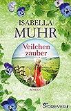 Veilchenzauber: Roman (Blumenzauber-Reihe 2)