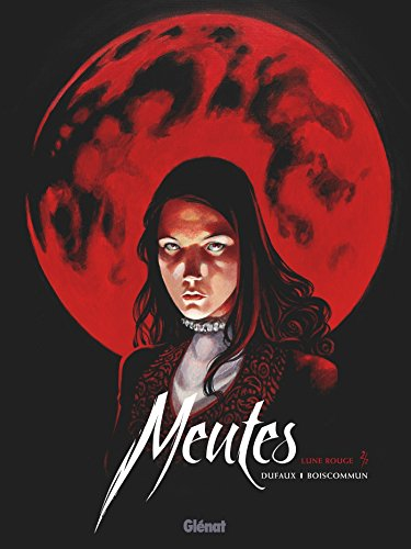 Meutes - Tome 02: Lune Rouge 2/2