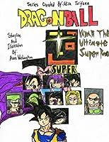 Dragon Ball Super: Vadar The Ultimate Super Power (Volume 2)