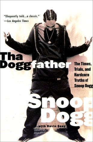 Tha Doggfather: The Times, Trials, And Hardcore Truths Of Snoop Dogg by Snoop Dogg (2000-11-21)
