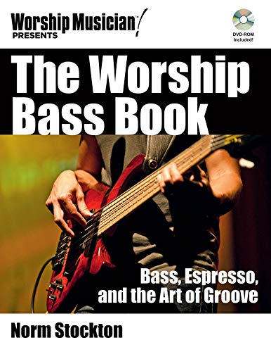The Worship Bass Book: Bass Espresso and the Art of Groove (Worship Musician Presents)
