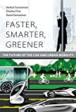 Faster, Smarter, Greener: The Future of the Car and Urban Mobility (The MIT Press)