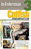 In-Fisherman Critical Concepts 3: Catfish River Presentation Book