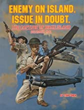 Enemy on Island. Issue in Doubt.: The Capture of Wake Island by Stan B. Cohen (1983-06-01)