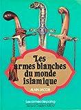 Les armes blanches du monde islamique - Les armes de poing