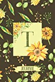 T Journal: Sunflowers Notebook Monogram Initial T Blank Lined Journal | Decorated Interior
