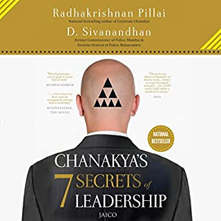 Chanakya's 7 Secrets of Leadership                   Written by:                                                                                                                                 D. Sivanandhan,                                                                                        Radhakrishnan Pillai                               Narrated by:                                                                                                                                 Kanchan Bhattacharyya                      Length: 7 hrs and 23 mins     22 ratings     Overall 4.0