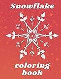 Snowflake coloring book: A Snowflake Mandala Coloring Book, Containing 60 Elegant Snowflake Mandalas for the Christmas Holidays and the Winter Season