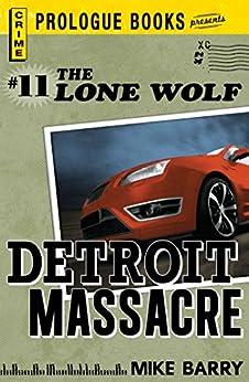 Lone Wolf #11: Detroit Massacre (Prologue Crime) by [Mike Barry]