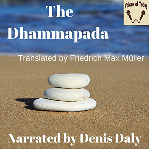 The Dhammapada                   By:                                                                                                                                 Friedrich Max-Mueller (translator)                               Narrated by:                                                                                                                                 Denis Daly                      Length: 1 hr and 23 mins     1 rating     Overall 5.0