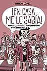 ¡En casa me lo sabía!: Manual  para sobrevivir a los exámenes par López