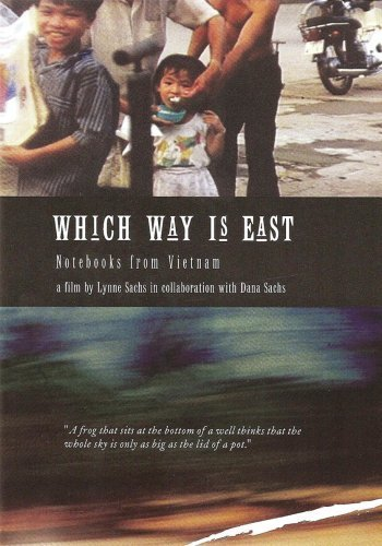 Which Way is East - Notebooks from Vietnam by Lynne Sachs