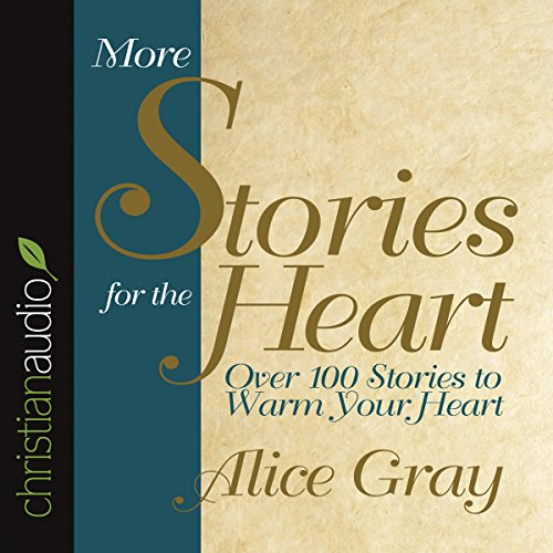 More Stories for the Heart     The Second Collection              By:                                                                                                                                 Alice Gray                               Narrated by:                                                                                                                                 Alice Gray                      Length: 2 hrs and 55 mins     Not rated yet     Overall 0.0