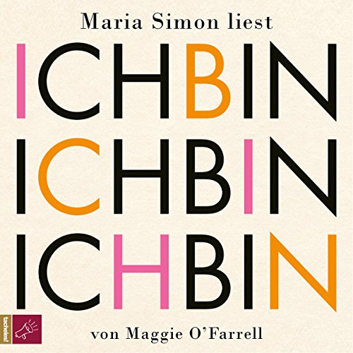 Ich bin, ich bin, ich bin                   By:                                                                                                                                 Maggie O'Farrell                               Narrated by:                                                                                                                                 Maria Simon                      Length: 6 hrs and 6 mins     Not rated yet     Overall 0.0