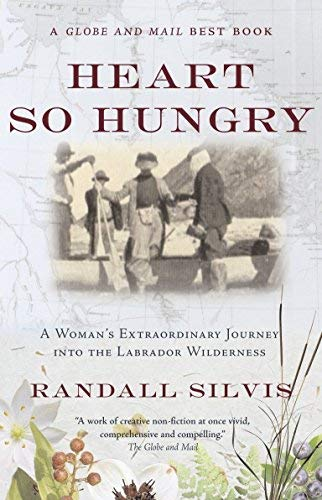 [(Heart So Hungry : A Woman's Extraordinary Journey Into the Labrador Wilderness)] [By (author) Randall Silvis] published on (October, 2005)