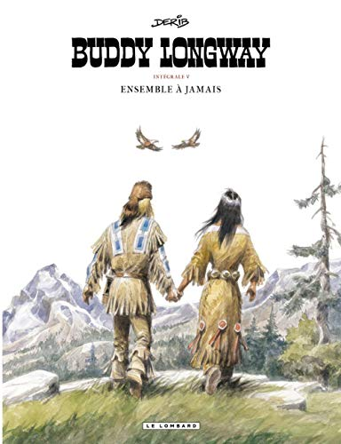 Intégrale Buddy Longway - tome 5 - Ensemble à jamais
