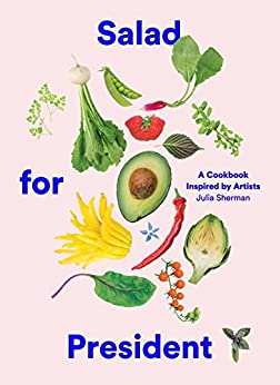 Salad for President: Amazon.co.uk: Sherman, Julia