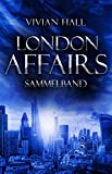 London Affairs: Sammelband