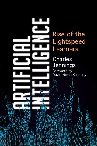 Artificial Intelligence: Rise of the Lightspeed Learners (English Edition)