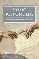 Homo Respondens: Essays in Christian Philosophy