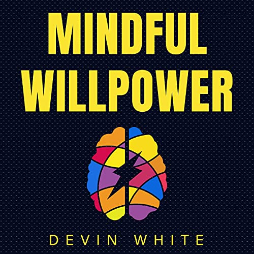 Mindful Willpower Audiobook By Devin White cover art