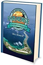 Just Another Day in Paradise A History of Kwajalein, Marshall Islands