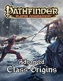 Pathfinder Player Companion: Advanced Class Origins (Pathfinder Player Companion Ch)