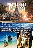 Thailandia Low-cost: Questa guida di viaggio ti accompagnerà durante il tuo viaggio in Thailandia, attraverso interessanti città, sfavillanti templi ed incantevoli spiagge.