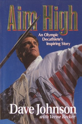 Aim High: An Olympic Decathlete's Inspiring Story