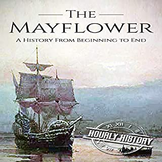 Mayflower     A History from Beginning to End              By:                                                                                                                                 Hourly History                               Narrated by:                                                                                                                                 Jimmy Kieffer                      Length: 1 hr and 5 mins     Not rated yet     Overall 0.0