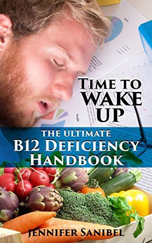 The Ultimate B12 Deficiency Handbook: Vitamin B12 Deficiency Symptoms, Causes, and Treatments To Battle Fatigue And Take Back Your Life (Food, Diet, Nutrition, Health) (English Edition)