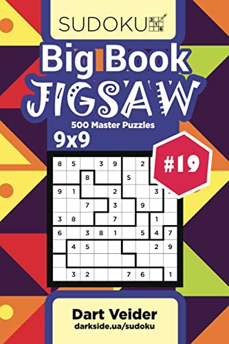 Big Book Sudoku Jigsaw - 500 Master Puzzles 9x9 (Volume 19)
