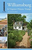 Insiders  Guide® to Williamsburg: And Virginia s Historic Triangle (Insiders  Guide Series)