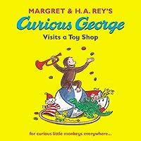 Curious George Visits a Toy Shop