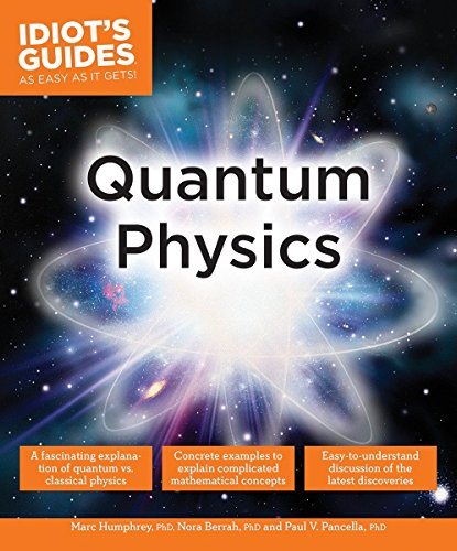 Compare Textbook Prices for Quantum Physics Idiot's Guides Illustrated Edition ISBN 9781615643172 by Humphrey, Marc,Pancella, Paul V.,Berrah, Nora