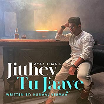 Jitthey Tu Jaaye
