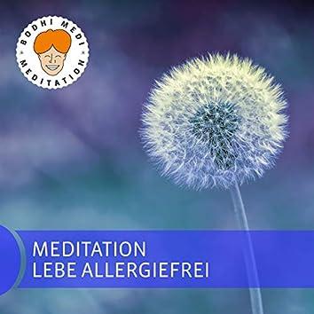 Meditation lebe allergiefrei