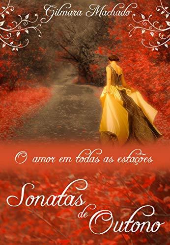 Sonatas de Outono (O amor em todas as estações Livro 1)
