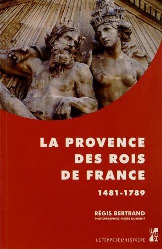 La Provence des rois de France (1481-1789)