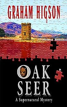 Oak Seer: A Supernatural Mystery by [Graham Higson]