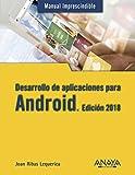 Desarrollo de aplicaciones para Android. Edición 2018 (Manuales Imprescindibles)