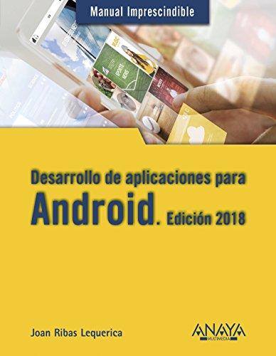 Desarrollo aplicaciones Android. Edición 2018 Manuales