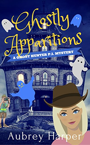 Ghostly Apparitions (A Ghost Hunter P.I. Mystery Book 1) (English Edition)