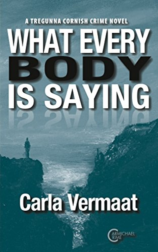 What every body is saying: (Detective Inspector Tregunna Crime Series book 2 (English Edition)