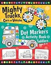 Download Mighty Trucks, Cars and Vehicles Dot Markers Activity Book for Toddlers Ages 2-4: Fun with Do a Dot Transportation | Paint Daubers | Creative Dot Art ... Preschoolers (First Jumbo do a Dot Markers) PDF