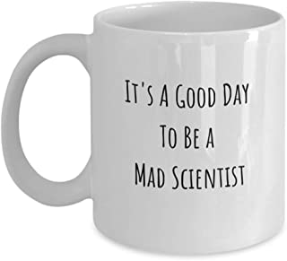 Mad Scientist Mug, Gift For Mad Scientist, Funny Sciences Cup, It`s A Good Day To Be A Mad Scientist, Ceramic White Coffe ...