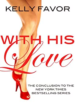 With His Love (For His Pleasure, Book 16) by [Kelly Favor]